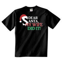 Dear Santa My Wife Did It - 5 oz., 100% Heavy Cotton HD® T-Shirt Thumbnail